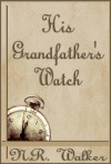 His Grandfather's Watch - N.R. Walker