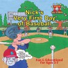 Nick's Very First Day of Baseball - Kevin Christofora