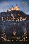 Lies of Golden Straw: A Rumplestilskin Retelling (End of Ever After) - E. L. Tenenbaum