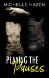 Playing the Pauses - Michelle Hazen