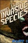 Invasive Species Part One - Daniel J. Kirk