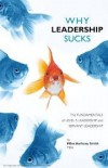 Why Leadership Sucks: Fundamentals of Level 5 Leadership and Servant Leadership - Miles Anthony Smith