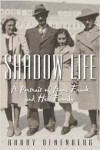 Shadow Life: A Portrait of Anne Frank and Her Family - Barry Denenberg