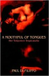 A Mouthful Of Tongues - Paul Di Filippo
