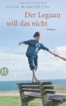 Der Leguan will das nicht: Roman (insel taschenbuch) - Giusi Marchetta
