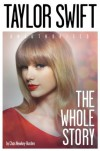 Taylor Swift: The Whole Story - Chas Newkey-Burden