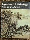 Japanese Ink Painting: Shubun to Sesshu (The Heibonsha Survey of Japanese Art, No. 12) - Ichimatsu Tanaka, Bruce Darling