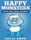 Children Books: Happy Monsters! (Bedtime Stories For Kids Ages 3-10): Kids Books - Bedtime Stories For Kids - Children's Books - Early Readers - Free Stories (Fun Time Series for Beginning Readers) - Uncle Amon