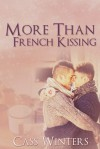 More Than French Kissing - Cass Winters