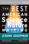 The Best American Science and Nature Writing 2008 - Jerome Groopman, Tim Folger