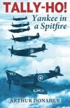 Tally-Ho!: Yankee in a Spitfire - Arthur G Donahue