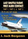 Last Shuttle Flight, First Alien Contact (PARTS 1 to 3): Omnibus Edtion - J. Jack Bergeron