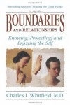 Boundaries and Relationships: Knowing, Protecting and Enjoying the Self - Charles L. Whitfield, John Amodeo