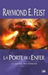 La Porte de l'Enfer (La guerre des démons, #2) - Raymond E. Feist, Isabelle Pernot