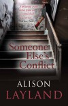 Someone Else's Conflict - Alison Layland