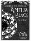 The Unseen Chronicles of Amelia Black - A.G.R. Moore, Gillian Reid