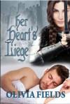 Her Heart's Liege - Olivia Fields