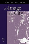 The Image of the City (and Other Essays) - Charles Williams