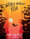 World Without Fish - Mark Kurlansky, Frank Stockton