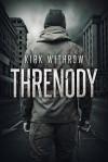 Threnody - Kirk Withrow