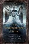 The Shadowhunter's Codex - Cassandra Clare, Joshua Lewis, Various