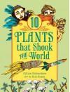 10 Plants That Shook the World - Gillian Richardson, Kim Rosen