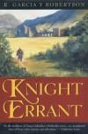 Knight Errant - R. Garcia y Robertson