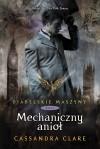 Mechaniczny Anioł (Diabelskie maszyny, #1) - Anna Reszka, Cassandra Clare