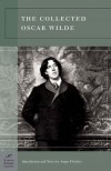 The Collected Oscar Wilde (Classics) - Oscar Wilde, Angus Fletcher