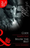 Cody / Below the Belt - Kimberly Raye, Sarah Mayberry
