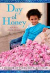 Day of Honey: A Memoir of Food, Love, and War - Annia Ciezadlo