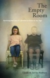 The Empty Room: Surviving the Loss of a Brother or Sister at Any Age - Elizabeth DeVita-Raeburn