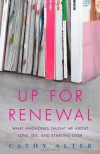 Up For Renewal: What Magazines Taught Me About Love, Sex, and Starting Over - Cathy Alter