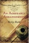 An Agreeable Arrangement - Shirley Marks