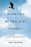 Marriage and Other Acts of Charity: A Memoir - Kate Braestrup