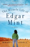 The Miracle Life of Edgar Mint - Brady Udall