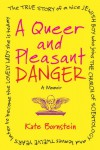 A Queer and Pleasant Danger: The true story of a nice Jewish boy who joins the Church of Scientology, and leaves twelve years later to become the lovely lady she is today - Kate Bornstein