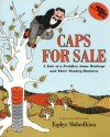 Caps for Sale: A Tale of a Peddler, Some Monkeys and Their Monkey Business - Esphyr Slobodkina