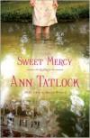 Sweet Mercy - Ann Tatlock