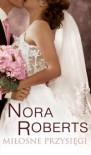 Miłosne przysięgi - Nora Roberts