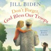 Don't Forget, God Bless Our Troops - Jill Biden