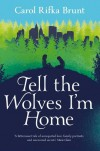 Tell the Wolves I'm Home - Carol Rifka Brunt