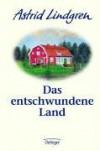 Das entschwundene Land. ( Ab 12 J.). - Astrid Lindgren
