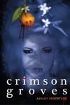 Crimson Groves - Ashley Robertson