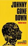 Johnny Gone Down - Karan Bajaj