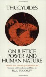 On Justice, Power and Human Nature: Selections from The History of the Peloponnesian War - Thucydides, Paul Woodruff