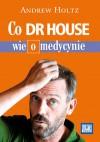 Co dr House wie o medycynie - Andrew Holtz