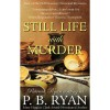 Still Life With Murder (Gilded Age Mystery, #1) - P.B. Ryan