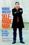 Self-Made Man: My Year Disguised as a Man - Norah Vincent