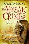 The Mosaic Crimes (A Dante Alighieri Mystery) - Giulio Leoni